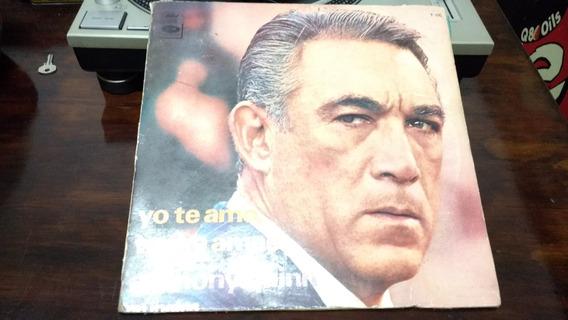 Disco De Vinilo - Anthony Quinn Yo Te Amo ,tu Me Amas