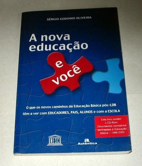 A Nova Educação E Você Sérgio Godinho Oliveira Educadores