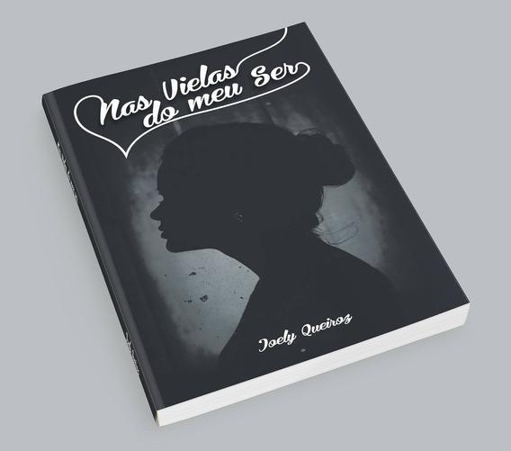 Livro Nas Vielas Do Meu Ser - Joely Queiroz