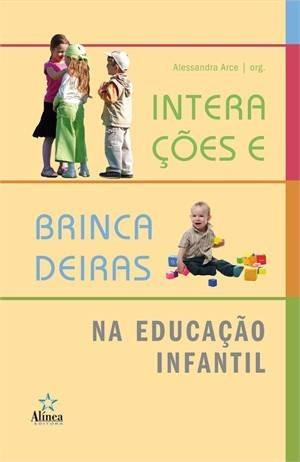 Interações E Brincadeiras Na Educação Infantil Ed. Alínea