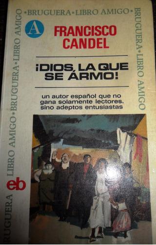 Francisco Candel !dios , La Que Se Armo! Usado