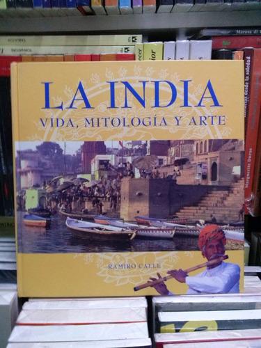 Imagen 1 de 3 de La India Vida, Mitología Y Arte - Ramiro Calle - Td