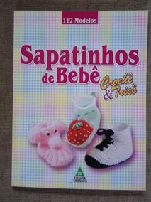 Sapatinhos De Bebê Trico & Crochê - Livro - 112 Modêlos