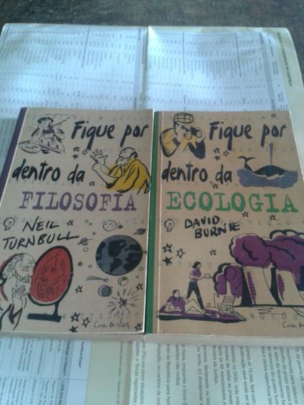 Fique Por Dentro Da Ecologia/filosofia- 2 Livros