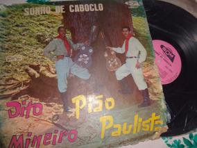 Lp Raro Sonho De Caboclo, Dito Mineiro E Pião Paulista, 1974