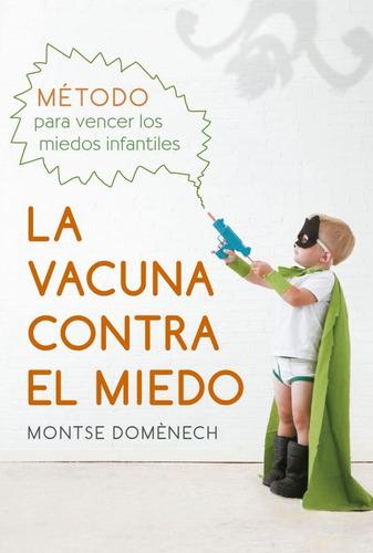 La Vacuna Contra El Miedo - Montse Domenech