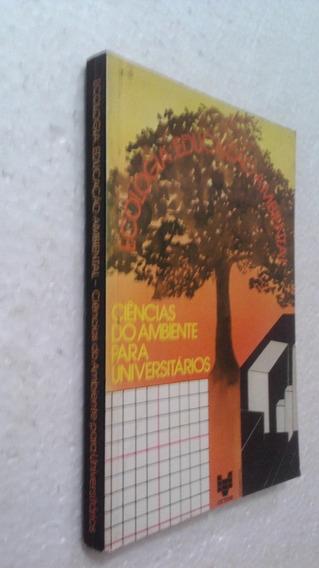 Livro Ciencias Do Ambiente Para Universitarios - Samuel Murg