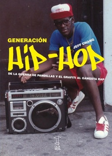 Generación Hip Hop, Jeff Chang, Ed. Caja Negra