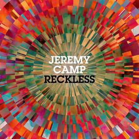 Cd Jeremy Camp Reckless (novo Lacrado)