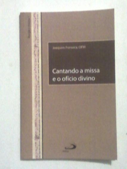 Livro: Cantando A Missa E O Ofício Divino