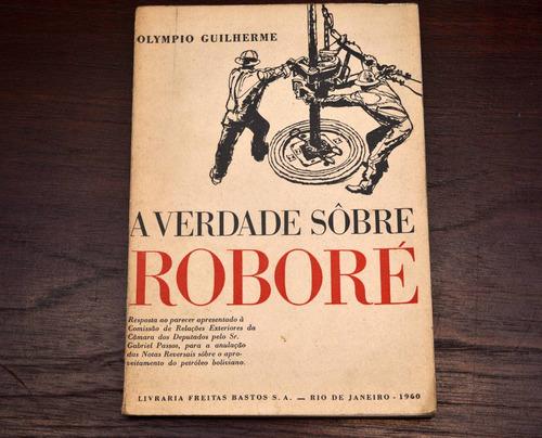 A Verdade Sobre Robore Olympio Guilherme