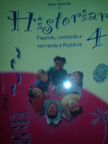 Historiar Fazendo, Contando E Narrando A História 4