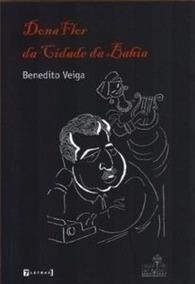 Livro Dona Flor Da Cidade Da Bahia Benedito Veiga