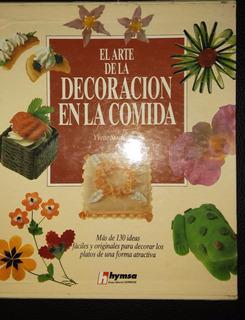 El Arte De La Decoración En La Comida, Y. Stachowiak, 2 Vol.