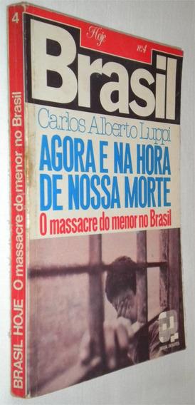 Agora E Na Hora De Nossa Morte Carlos Alberto Luppi Livro /