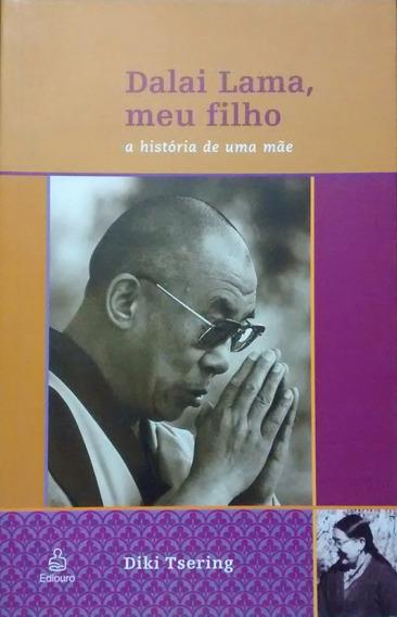 Dalai Lama, Meu Filho A História De Uma Mãe Diki Tsering