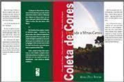 Coleta De Cores Uma Ode A Minas Gerais Maria Zélia Borges