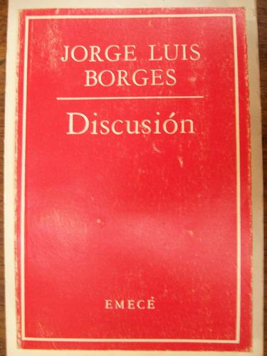 Discusión / Jorge Luis Borges