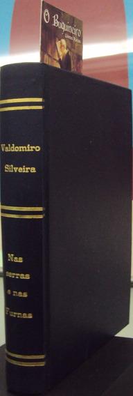 Nas Serras E Nas Furnas - Valdomiro Silveira - 1ª Edição