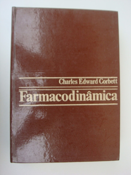 Farmacodinâmica - Charles Edward Corbett - 6ª Edição