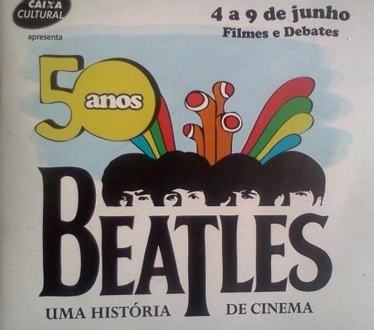 Beatles Uma Historia De Cinema Curadoria Susanna Lira 50 Ano