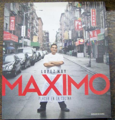 Imagen 1 de 6 de Maximo Placer En La Cocina * Maximo Lopez May *