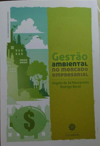 Gestão Ambiental No Mercado Empresarial / Angelo De Sá.