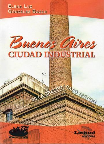 Imagen 1 de 1 de Buenos Aires Ciudad Industrial Elena Gonzalez Bazan (nl)
