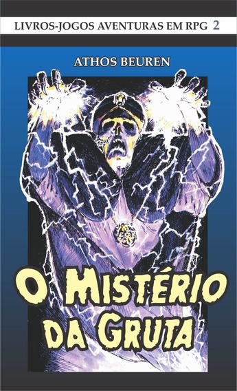 O Mistério Da Gruta - Athos Beuren (rpg Livro-jogo)