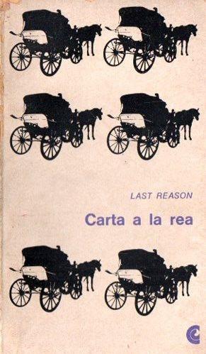 Last Reason - Carta A La Rea