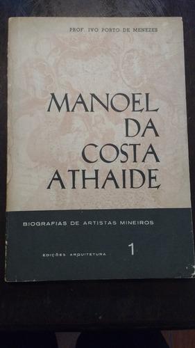 Livro Manoel Da Costa Athaide Ivo Porto Menezes - Barroco