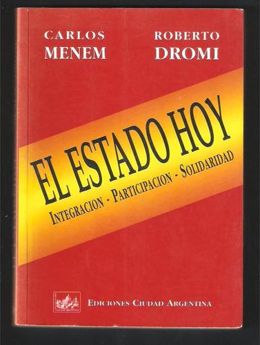 L4203. El Estado Hoy. Carlos Memen Y Roberto Dromi