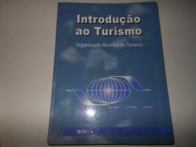 * Introdução Ao Turismo Organização Mundial Do Turismo * B2