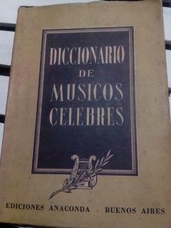 Diccionario De Músicos Celebres - Anaconda Año 1952