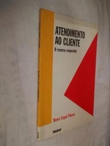 * Livro - Atendimento Ao Cliente - Nanci Capel Pilares