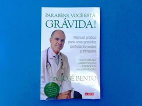 Livro Parabéns, Você Está Grávida! - Dr. José Bento