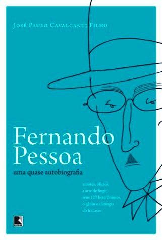 Fernando Pessoa - Uma Quase Autobiografia - José Paulo Caval