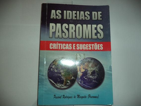 As Ideias De Pasromes Críticas E Sugestões