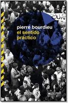El Sentido Práctico, Pierre Bourdieu, Ed. Siglo Xxi