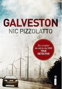 Galveston / Nic Pizzolatto