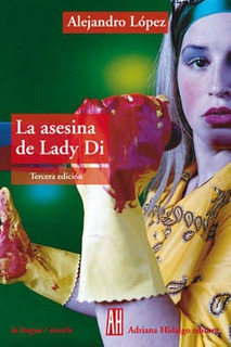 La Asesina De Lady Di, Alejandro López, Ed. Ah