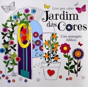 Livro Colorir - Jardim Das Cores - C/ Mensagens Bíblicas