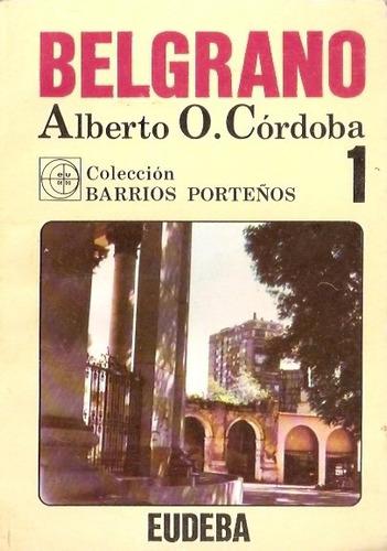 Barrio Belgrano  Alberto Cordoba