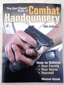 Combat Handgunnery - Defesa Pessoal - Massad Ayoob - 6ª Ed.