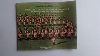 Musica Militar Periodo Hispano E Independiente Argentina