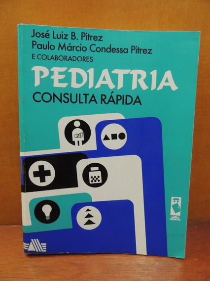 Livro Pediatria Consulta Rápida José Luiz B. Pitrez