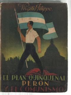 Filippo El Plan Quinquenal Perón Y El Comunismo 5º Edición
