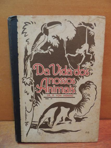 Livro A Vida Dos Nossos Animais Dr. Rodolpho Von Ihering