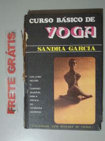 Livro Básico De Yoga 1 - Sandra Garcia