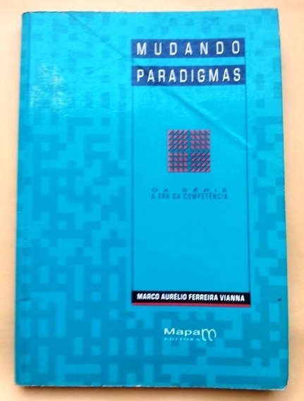Livro Mudando Paradigmas . Marco Aurélio Ferreira Vianna